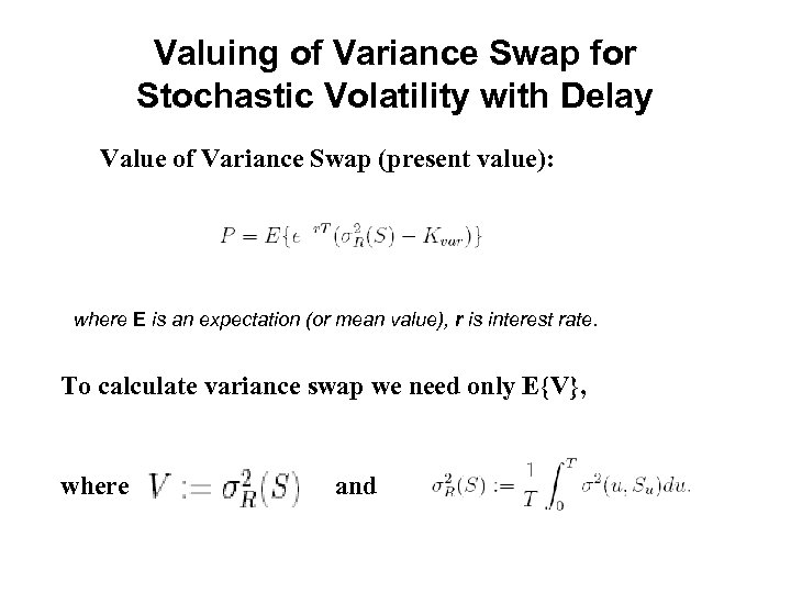 Valuing of Variance Swap for Stochastic Volatility with Delay Value of Variance Swap (present