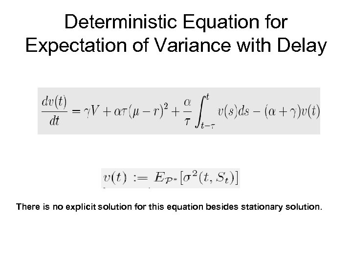 Deterministic Equation for Expectation of Variance with Delay There is no explicit solution for