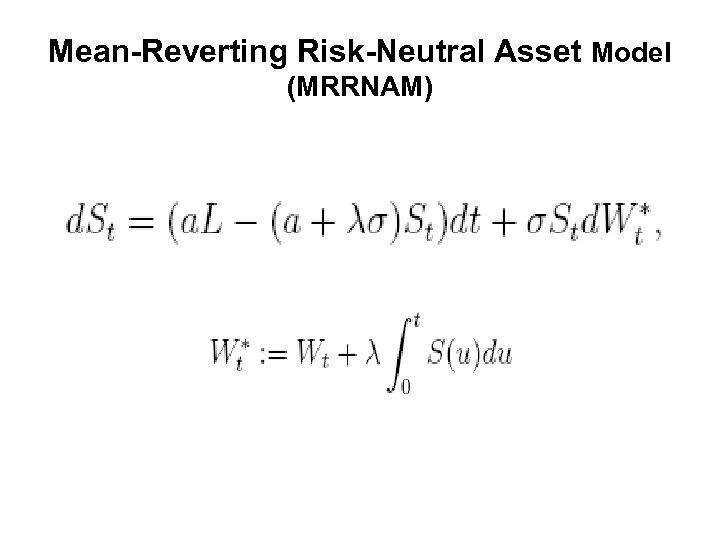Mean-Reverting Risk-Neutral Asset Model (MRRNAM)