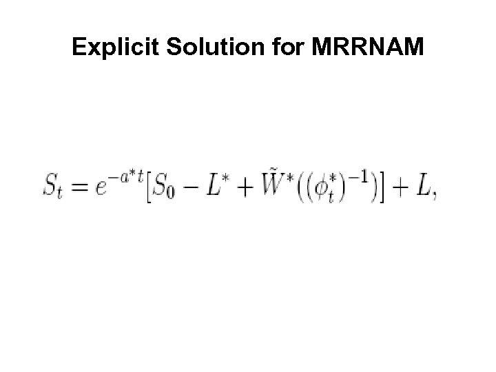 Explicit Solution for MRRNAM