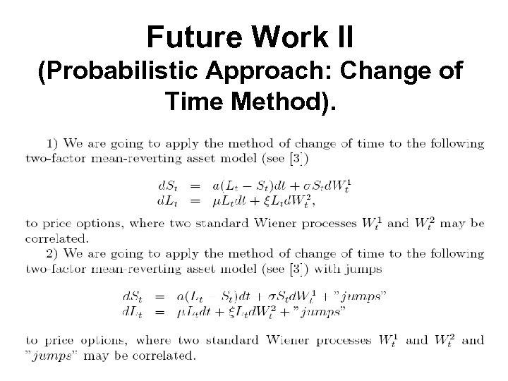 Future Work II (Probabilistic Approach: Change of Time Method).