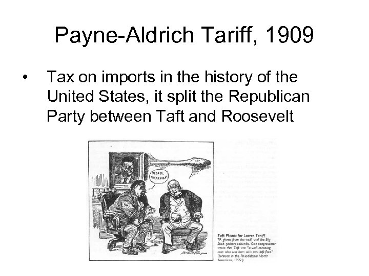 Payne-Aldrich Tariff, 1909 • Tax on imports in the history of the United States,