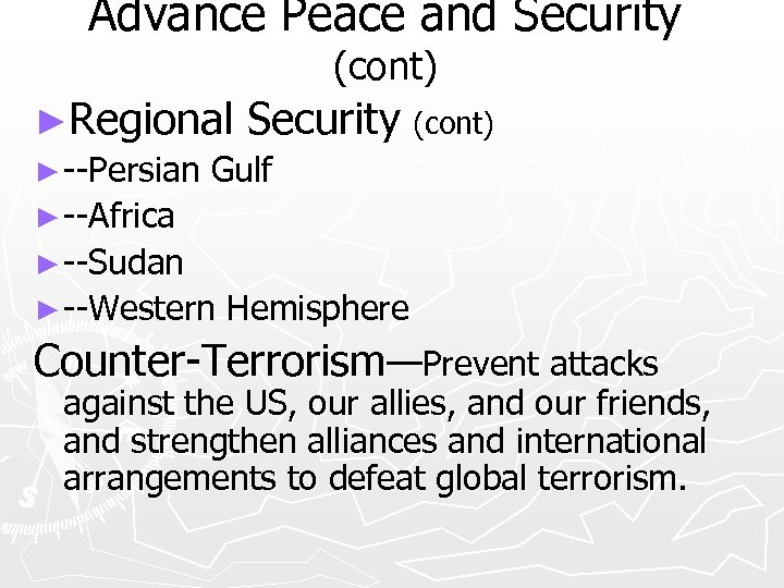 Advance Peace and Security (cont) ►Regional Security (cont) ► --Persian Gulf ► --Africa ►