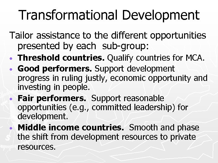 Transformational Development Tailor assistance to the different opportunities presented by each sub-group: Threshold countries.