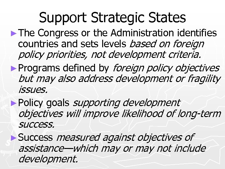 Support Strategic States ► The Congress or the Administration identifies countries and sets levels