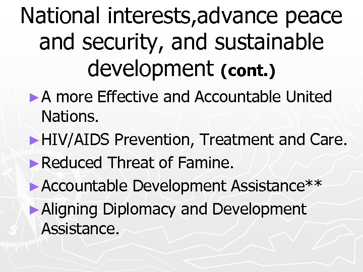 National interests, advance peace and security, and sustainable development (cont. ) ►A more Effective