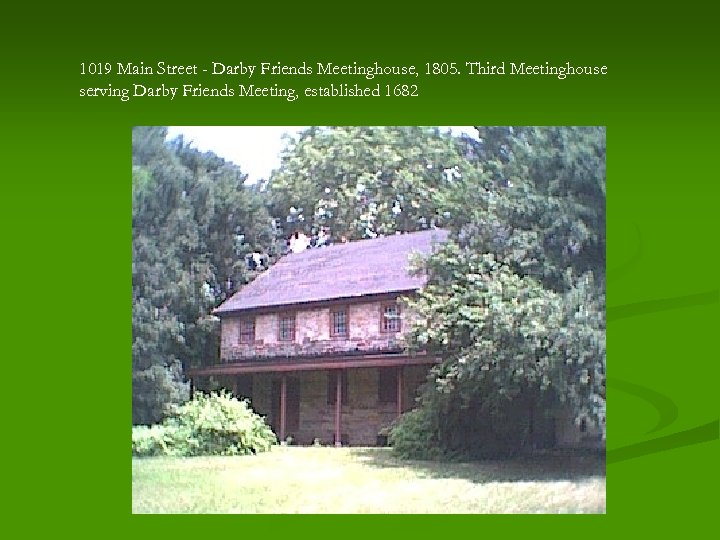 1019 Main Street - Darby Friends Meetinghouse, 1805. Third Meetinghouse serving Darby Friends Meeting,