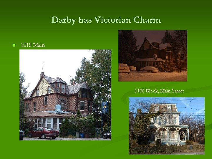 Darby has Victorian Charm n 1018 Main 1100 Block, Main Street