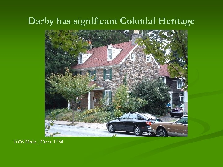 Darby has significant Colonial Heritage 1006 Main , Circa 1734
