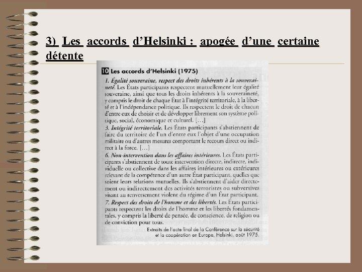 3) Les accords d'Helsinki : apogée d'une certaine détente