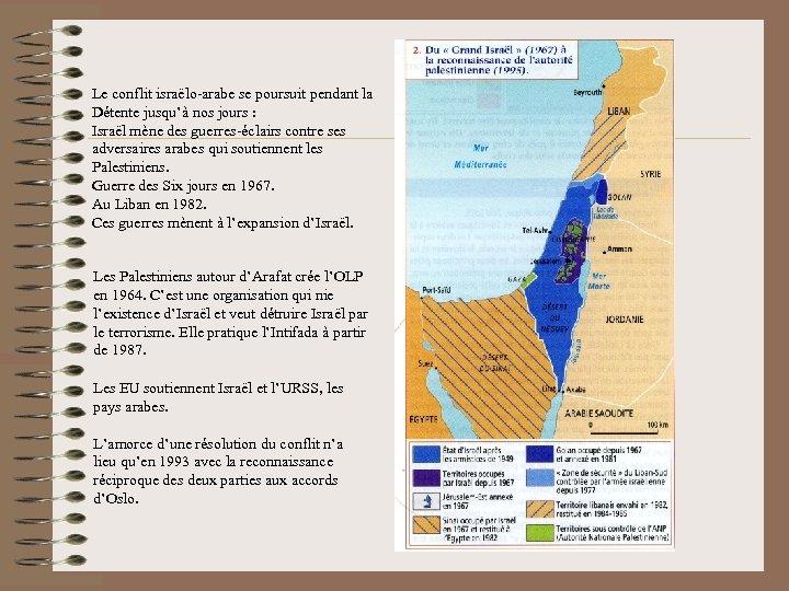 Le conflit israëlo-arabe se poursuit pendant la Détente jusqu'à nos jours : Israël mène