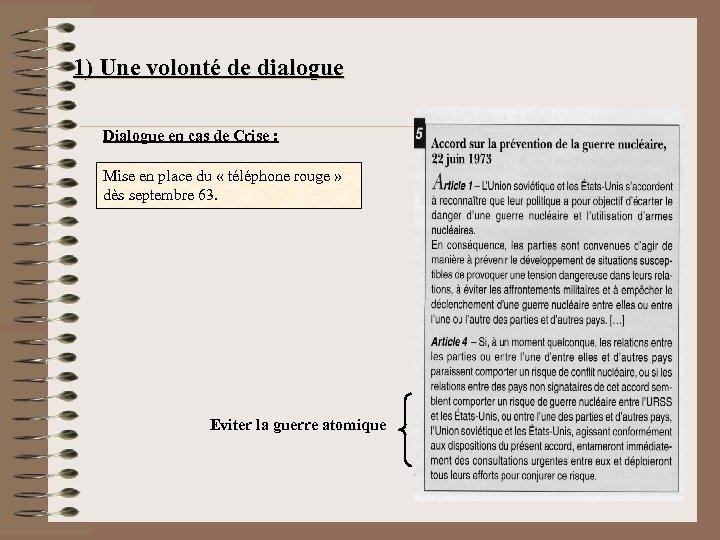 1) Une volonté de dialogue Dialogue en cas de Crise : Mise en place