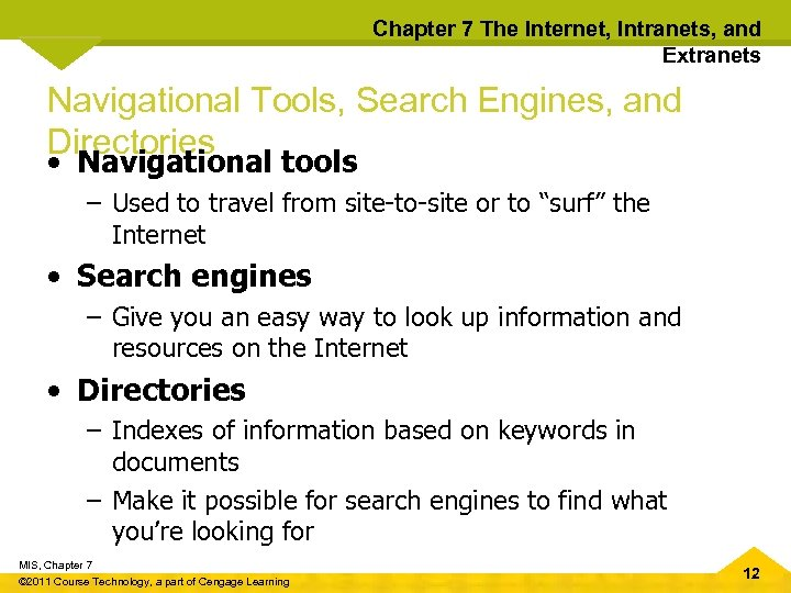 Chapter 7 The Internet, Intranets, and Extranets Navigational Tools, Search Engines, and Directories •
