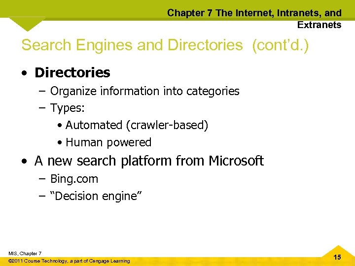 Chapter 7 The Internet, Intranets, and Extranets Search Engines and Directories (cont'd. ) •