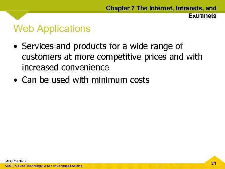 Chapter 7 The Internet, Intranets, and Extranets Web Applications • Services and products for