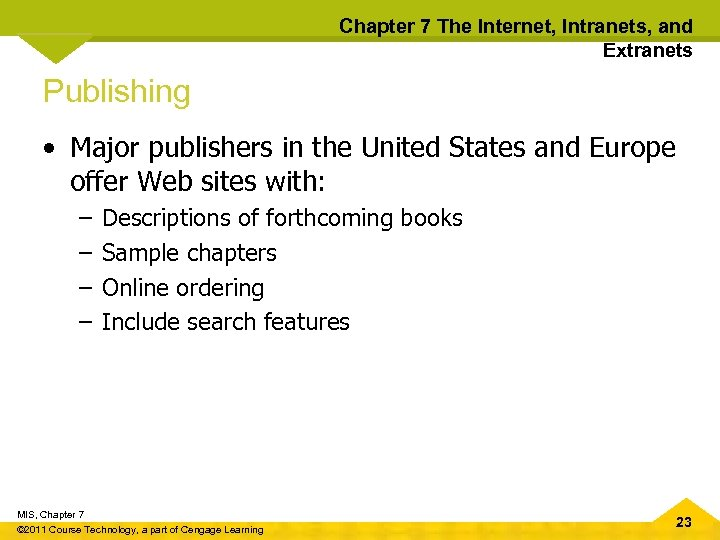 Chapter 7 The Internet, Intranets, and Extranets Publishing • Major publishers in the United