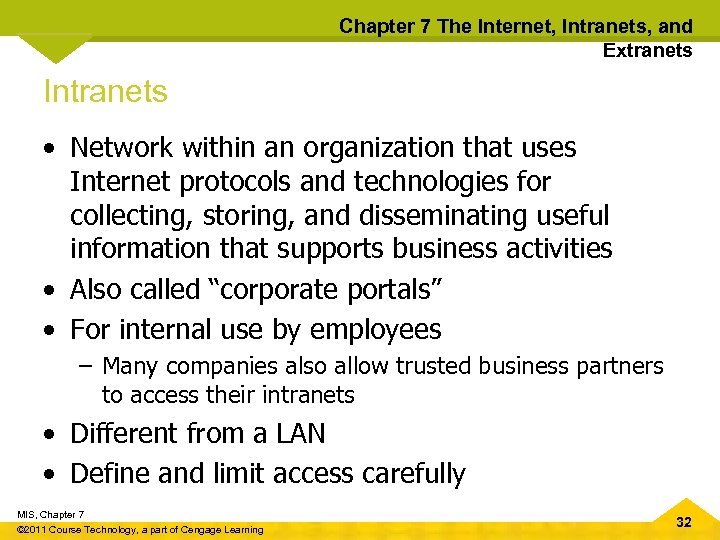 Chapter 7 The Internet, Intranets, and Extranets Intranets • Network within an organization that