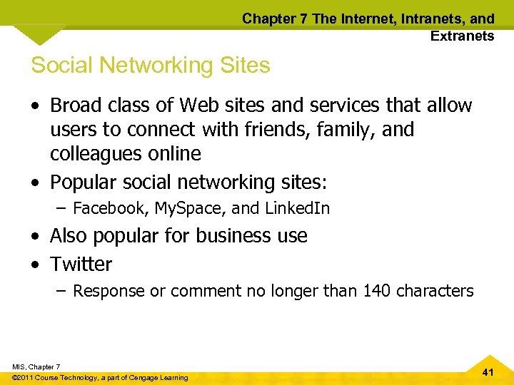 Chapter 7 The Internet, Intranets, and Extranets Social Networking Sites • Broad class of
