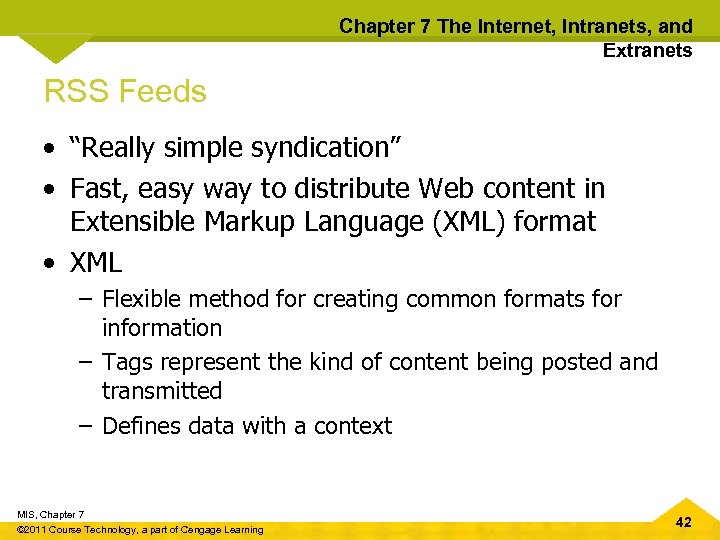 """Chapter 7 The Internet, Intranets, and Extranets RSS Feeds • """"Really simple syndication"""" •"""