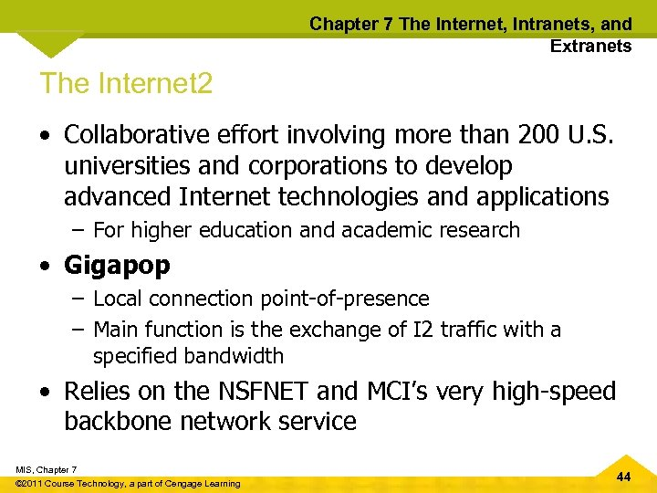 Chapter 7 The Internet, Intranets, and Extranets The Internet 2 • Collaborative effort involving