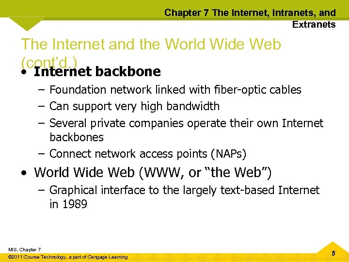Chapter 7 The Internet, Intranets, and Extranets The Internet and the World Wide Web