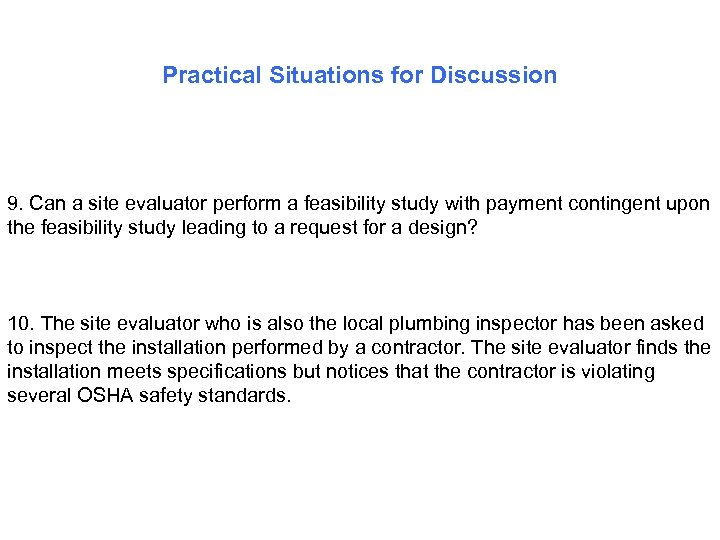 Practical Situations for Discussion 9. Can a site evaluator perform a feasibility study with