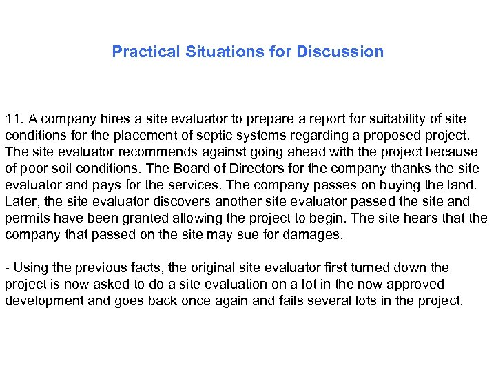 Practical Situations for Discussion 11. A company hires a site evaluator to prepare a
