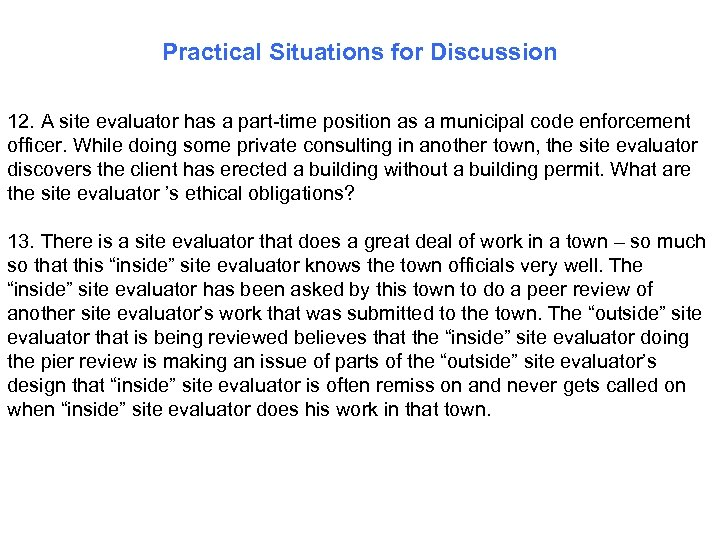 Practical Situations for Discussion 12. A site evaluator has a part-time position as a