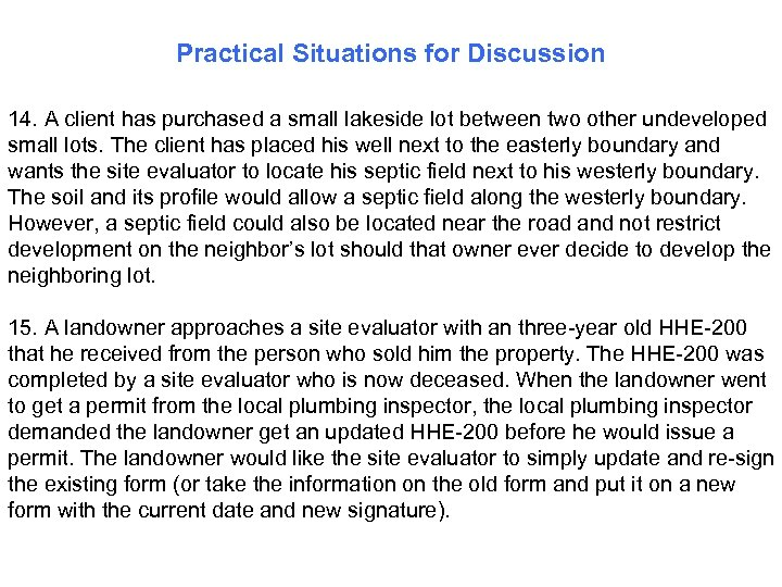 Practical Situations for Discussion 14. A client has purchased a small lakeside lot between