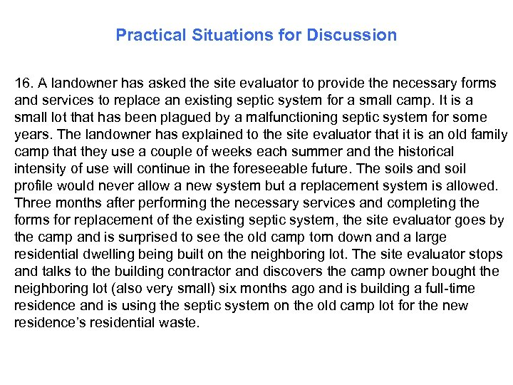 Practical Situations for Discussion 16. A landowner has asked the site evaluator to provide