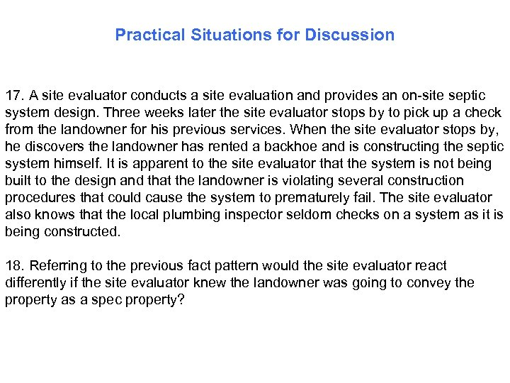 Practical Situations for Discussion 17. A site evaluator conducts a site evaluation and provides