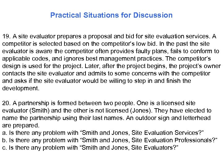 Practical Situations for Discussion 19. A site evaluator prepares a proposal and bid for