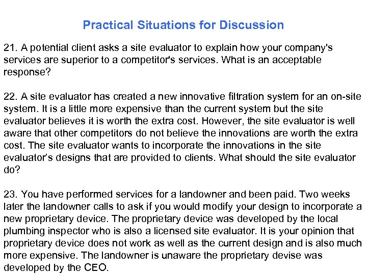 Practical Situations for Discussion 21. A potential client asks a site evaluator to explain