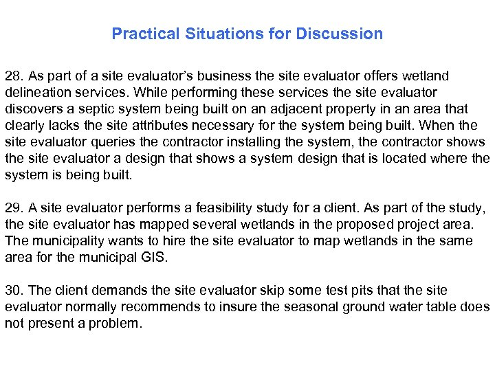 Practical Situations for Discussion 28. As part of a site evaluator's business the site