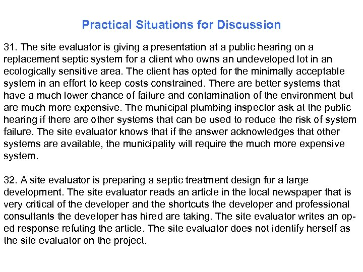 Practical Situations for Discussion 31. The site evaluator is giving a presentation at a