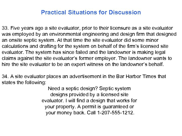 Practical Situations for Discussion 33. Five years ago a site evaluator, prior to their