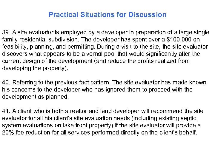 Practical Situations for Discussion 39. A site evaluator is employed by a developer in