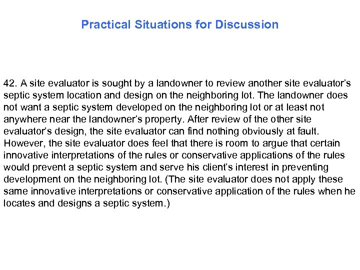 Practical Situations for Discussion 42. A site evaluator is sought by a landowner to