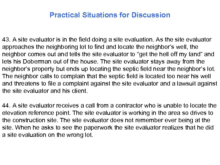 Practical Situations for Discussion 43. A site evaluator is in the field doing a