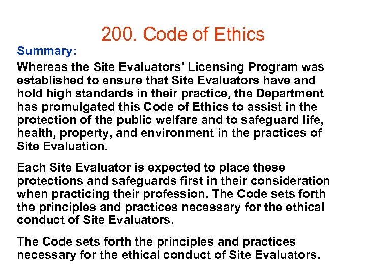 200. Code of Ethics Summary: Whereas the Site Evaluators' Licensing Program was established to