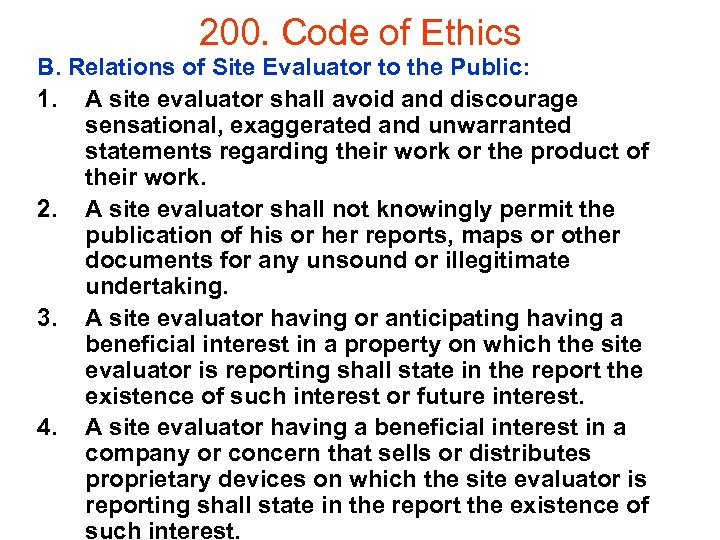 200. Code of Ethics B. Relations of Site Evaluator to the Public: 1. A
