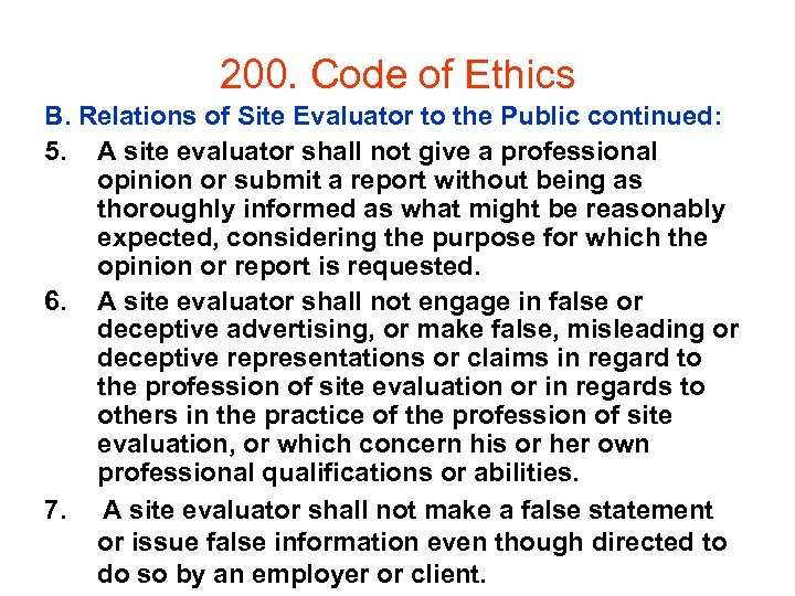 200. Code of Ethics B. Relations of Site Evaluator to the Public continued: 5.