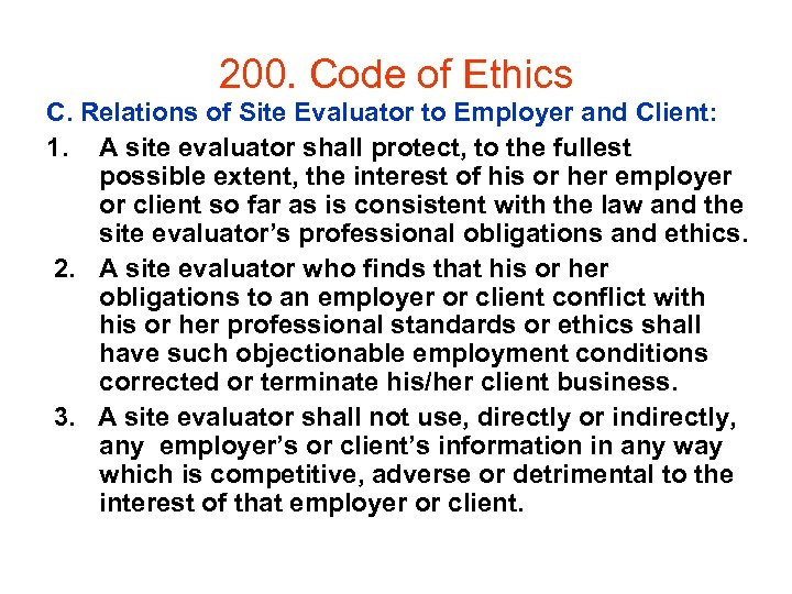 200. Code of Ethics C. Relations of Site Evaluator to Employer and Client: 1.