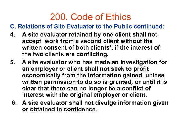 200. Code of Ethics C. Relations of Site Evaluator to the Public continued: 4.