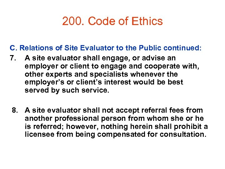 200. Code of Ethics C. Relations of Site Evaluator to the Public continued: 7.