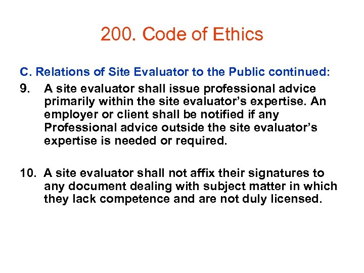 200. Code of Ethics C. Relations of Site Evaluator to the Public continued: 9.