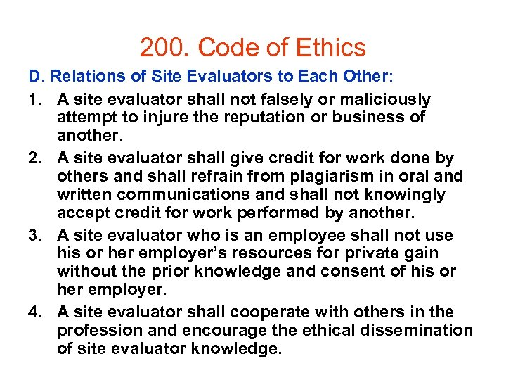 200. Code of Ethics D. Relations of Site Evaluators to Each Other: 1. A