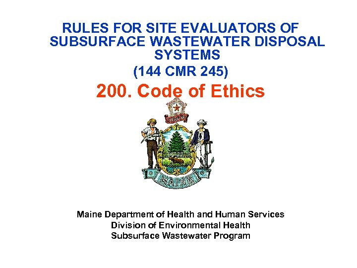 RULES FOR SITE EVALUATORS OF SUBSURFACE WASTEWATER DISPOSAL SYSTEMS (144 CMR 245) 200.
