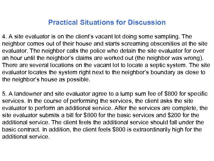Practical Situations for Discussion 4. A site evaluator is on the client's vacant lot