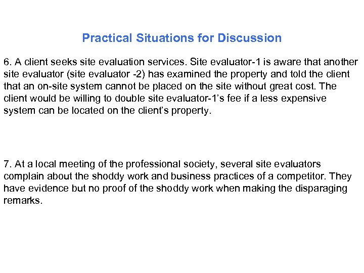 Practical Situations for Discussion 6. A client seeks site evaluation services. Site evaluator-1 is